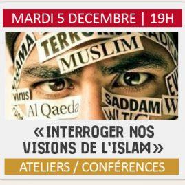 INTERROGER NOS VISIONS DE L'ISLAM